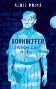 Cover-Bild zu Prinz, Alois: Bonhoeffer