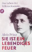 Cover-Bild zu Prinz, Alois: »Sie ist ein lebendiges Feuer«