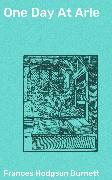 Cover-Bild zu One Day At Arle (eBook) von Burnett, Frances Hodgson