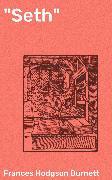 """Cover-Bild zu """"Seth"""" (eBook) von Burnett, Frances Hodgson"""