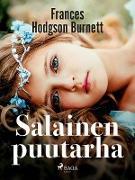 Cover-Bild zu Salainen puutarha (eBook) von Frances Hodgson Burnett, Burnett