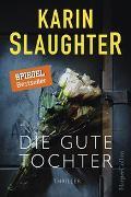Cover-Bild zu Slaughter, Karin: Die gute Tochter