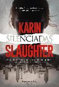 Cover-Bild zu Slaughter, Karin: Silenciadas (eBook)