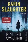Cover-Bild zu Slaughter, Karin: Ein Teil von ihr (eBook)