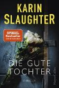 Cover-Bild zu Slaughter, Karin: Die gute Tochter (eBook)