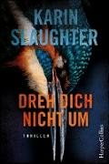 Cover-Bild zu Slaughter, Karin: Dreh dich nicht um (eBook)
