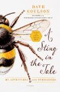Cover-Bild zu Goulson, Dave: A Sting in the Tale: My Adventures with Bumblebees