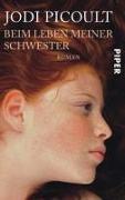 Cover-Bild zu Picoult, Jodi: Beim Leben meiner Schwester