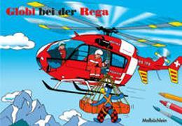 Cover-Bild zu Schmid, Heiri (Illustr.): Globi Malheft bei der REGA