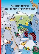 Cover-Bild zu Lendenmann, Jürg: Globis Reise ins Herz der Schweiz (eBook)