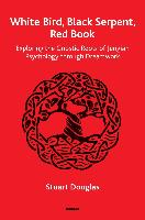 Cover-Bild zu Douglas, Stuart: White Bird, Black Serpent, Red Book (eBook)