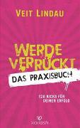 Cover-Bild zu Lindau, Veit: Werde verrückt - Das Praxisbuch