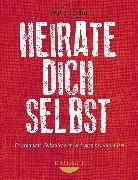 Cover-Bild zu Lindau, Veit: Heirate dich selbst (eBook)