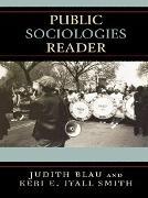 Cover-Bild zu Blau, Judith (Hrsg.): Public Sociologies Reader (eBook)