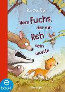 Cover-Bild zu Boie, Kirsten: Vom Fuchs, der ein Reh sein wollte (eBook)