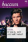 Cover-Bild zu Evans, Katy: Arrogant, reich und verführerisch (eBook)