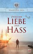 Cover-Bild zu Morris, Gilbert: Zwischen Liebe und Hass