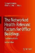 Cover-Bild zu Kohlert, Christine (Hrsg.): The Networked Health-Relevant Factors for Office Buildings (eBook)
