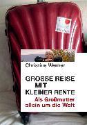 Cover-Bild zu Werner, Christine: Große Reise mit kleiner Rente (eBook)