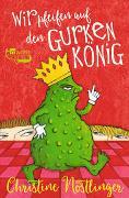 Cover-Bild zu Nöstlinger, Christine: Wir pfeifen auf den Gurkenkönig