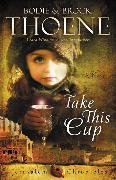 Cover-Bild zu Thoene, Bodie: Take This Cup