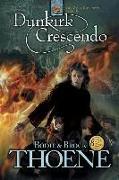 Cover-Bild zu Thoene, Bodie: Dunkirk Crescendo