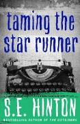 Cover-Bild zu Hinton, S. E.: Taming the Star Runner (eBook)