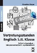 Cover-Bild zu Vertretungsstunden Englisch 5./6. Klasse (eBook) von Steyer, Claudine
