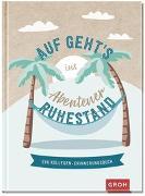 Cover-Bild zu Groh Kreativteam (Hrsg.): Auf geht's ins Abenteuer Ruhestand!