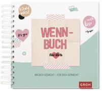 Cover-Bild zu Groh Kreativteam (Hrsg.): Wenn-Buch für dich - An dich gedacht - Für dich gemacht