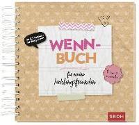Cover-Bild zu Groh Kreativteam (Hrsg.): Wenn-Buch für meine Lieblingsfreundin