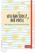 Cover-Bild zu Groh Kreativteam (Hrsg.): Ich bin stolz auf mich - Mein Tagebuch für große und kleine Erfolge