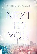 Cover-Bild zu Dawson, April: Next to You (eBook)