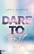 Cover-Bild zu Dawson, April: Dare to Trust (eBook)