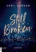 Cover-Bild zu Dawson, April: Still Broken (eBook)