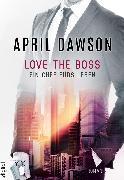 Cover-Bild zu Dawson, April: Love the Boss - Ein Chef fürs Leben (eBook)