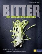 Cover-Bild zu Rüther, Manuela (Fotogr.): Bitter - Der vergessene Geschmack