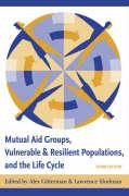 Cover-Bild zu Gitterman, Alex (University of Connecticut) (Hrsg.): Mutual Aid Groups, Vulnerable and Resilient Populations, and the Life Cycle