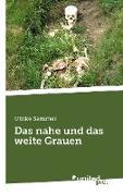 Cover-Bild zu Ulrike Sammer: Das nahe und das weite Grauen