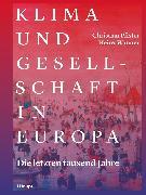 Cover-Bild zu Pfister, Christian: Klima und Gesellschaft in Europa (eBook)