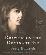 Cover-Bild zu Edwards, Betty: Drawing on The Dominant Eye (eBook)