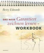 Cover-Bild zu Edwards, Betty: Das neue Garantiert Zeichnen Lernen Workbook