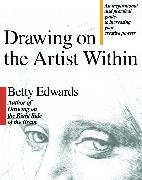 Cover-Bild zu Edwards, Betty: Drawing on the Artist Within