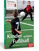 Cover-Bild zu Thömmes, Frank: Kinder spielen Fussball