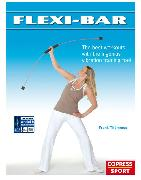Cover-Bild zu Thömmes, Frank: Flexi-Bar: The best workouts with the ingenius vibration training tool (eBook)