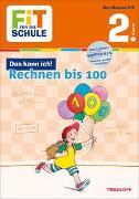 Cover-Bild zu FiT FÜR DIE SCHULE: Das kann ich! Rechnen bis 100. 2. Klasse von Tonte, Andrea