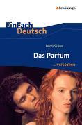 Cover-Bild zu Süskind, Patrick: Das Parfum. EinFach Deutsch ...verstehen
