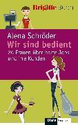 Cover-Bild zu Schröder, Alena: Wir sind bedient (eBook)