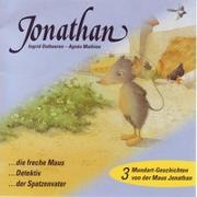 Cover-Bild zu Ostheeren, Ingrid: Jonathan, die freche Maus /Jonathan Detektiv /Jonathan, der Spatzenvater