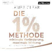 Cover-Bild zu Clear, James: Die 1%-Methode - Minimale Veränderung, maximale Wirkung (Audio Download)